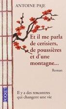 Et il me parla de cerisiers, de poussières et de montagne de Antoine Paje