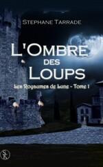 Chronique L'ombre du loup de Stéphane Tarrade