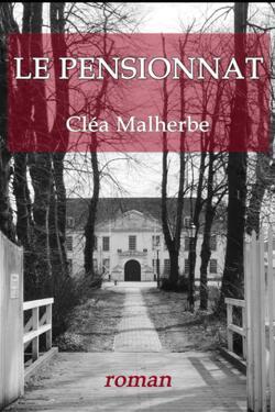 Le pensionnat - Cléa Malherbe