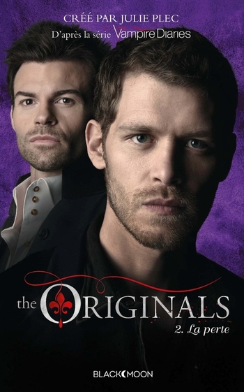 The originals 2-3 La perte - Julie Plec