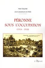 Péronne sous l'occupation - Henri Douchete