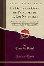 Le droit des gens - Emmerich de VATTEL -