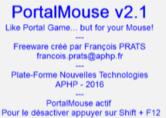 Portal Mouse :  logiciel permettant  au curseur de la souris de ne plus être bloqué par les bords de l'écran