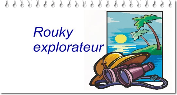 ROUKY , explorateur !!!!!!