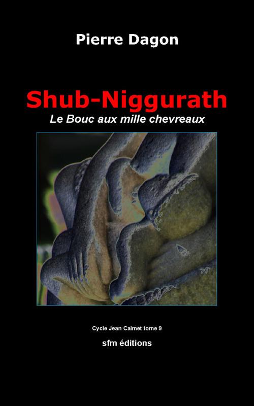 """Shub-Niggurath"" le 9e roman du cycle Jean Calmet"