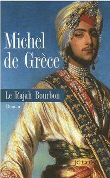 Le Rajah Bourbon ; Michel de Grèce