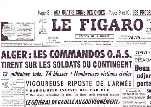 Mme la Secrétaire d'Etat dites bien à votre président que s'il y a eu des morts après le 19 mars 1962 c'est de la faute de  l'OAS