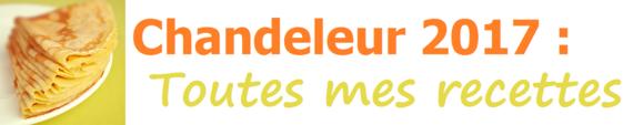 Chandeleur 2017 : Toutes mes recettes