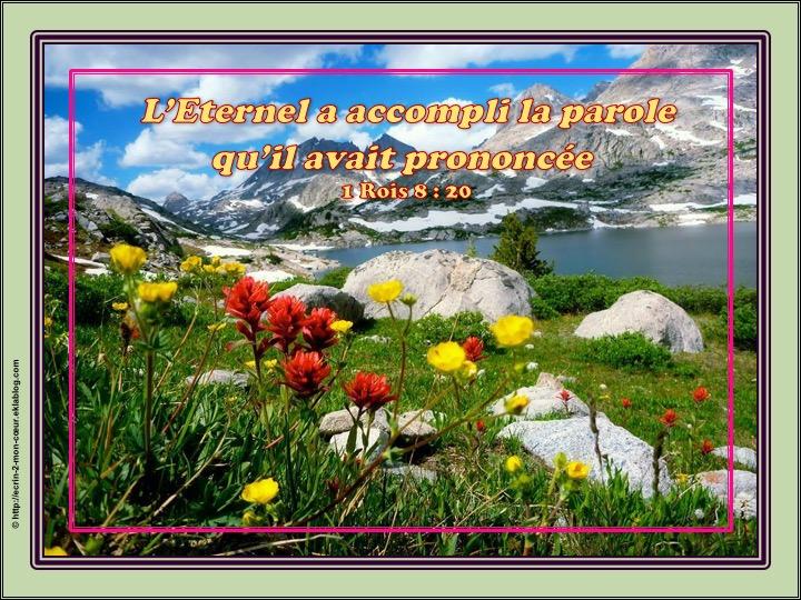L'Eternel a accompli la parole qu'il avait prononcée - 1 Rois 8 : 20
