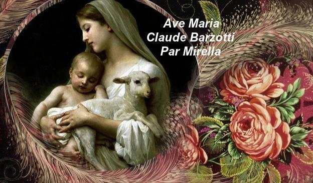 Ave Maria    Claude Barzotti   Par Mirella Bonne Année 2017 A Tous