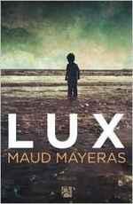 LUX de Maud Mayeras