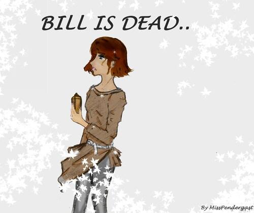 Bill is Dead!
