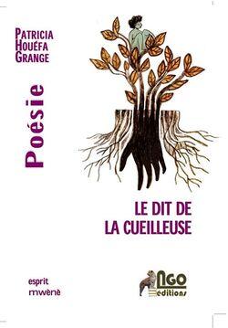 Le dit de la cueilleuse de Patricia Houféa Grange