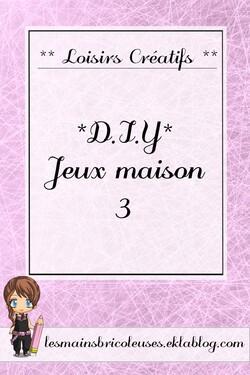 *DIY* Jeux Maison 3