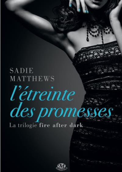 La trilogie Fire after dark
