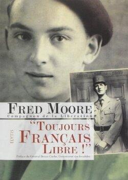"""En librairie : """"Toujours Français libre !"""" de Fred Moore et"""