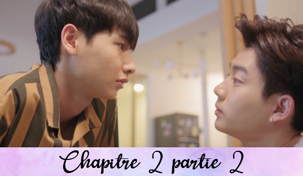 Chapitre 2: A Little Thing Called You - 2ème partie