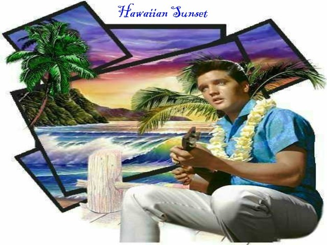 Hawaiian Sunset  *Elvis Presley*