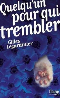 Quelqu'un pour qui trembler de Gilles Legardinier
