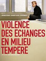 Violence des échanges en milieu tempéré : Affiche Cylia Malki, Jean-Marc Moutout