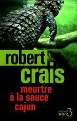 Meurtre à la sauce cajun - Robert CRAIS