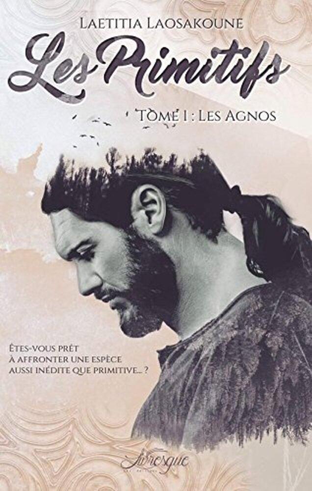 Les Primitifs - Tome 1 : Les Agnos de Laëtitia Laosakoune