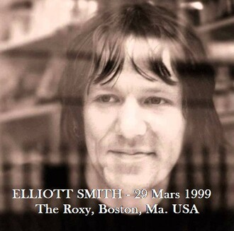 Le Choix des Lecteurs # 132 : Elliott Smith - Boston - 29 mars 1999