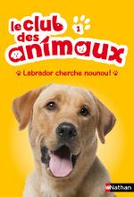 Le club des animaux tome 1- Labrador cherche nounou