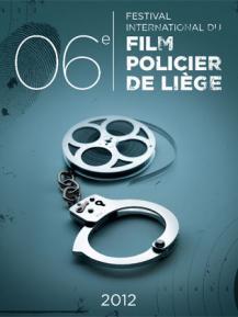 6e Festival international du Film Policier de Liège