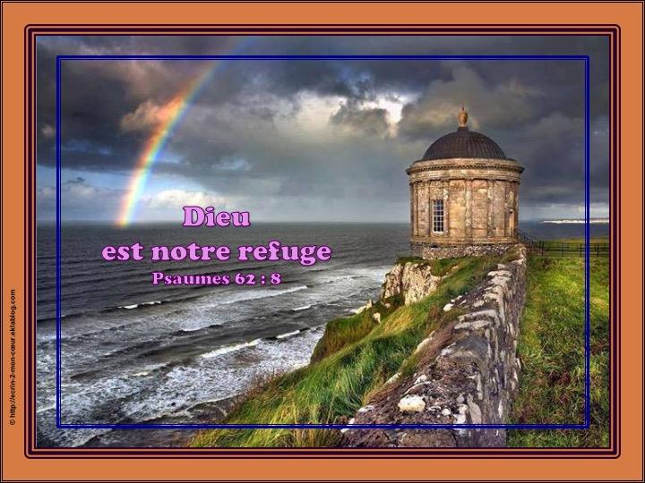 Dieu est notre refuge - Psaumes 62 : 9