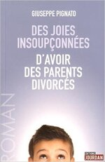 Des joies insoupçonnées d'avoir des parents divorcés de Giuseppe Pignato