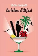 "Fiche de lecture de ""La bobine d'Alfred"" de Malika Ferdjoukh"