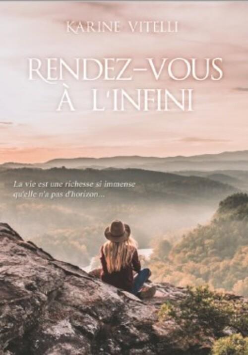 """""""Rendez-vous à l'infini"""" de Karine Vitelli, une romance réussie en milieu sauvage, mais comme tout ce qui est bien, trop courte !"""