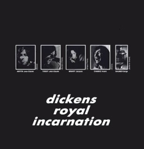 DICKENS ROYAL INCARNATION (1969-1972)