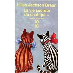 La vie secrète du chat qui...  -  Lilian Jackson Braun