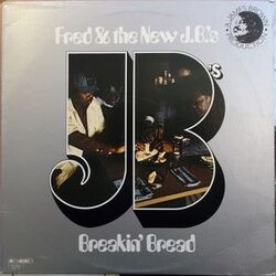 Fred & The New J.B.'s - Breakin' Bread - Complete LP