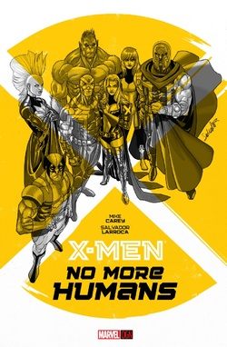 X-Men : No more Humans - Carey & Larroca