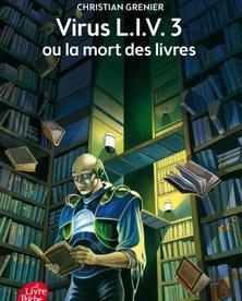 Virus L.I.V. 3 ou la mort des livres, Christian Grenier