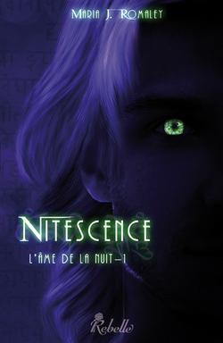 NITESCENCE tome 1 L'âme de la nuit de Maria J. ROMALEY