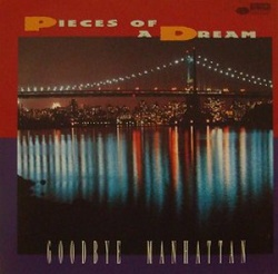 Pieces Of A Dream - Goodbye Manhattan - Complete CD