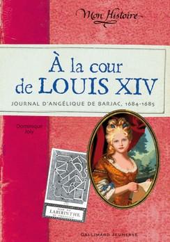 """""""A la cour de Louis XIV"""" de Dominique Joly"""