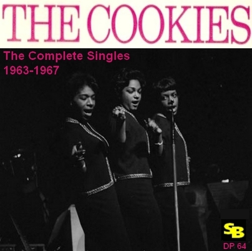 "The Cookies : CD "" The Complete Singles 1963-1967 "" Soul Bag Records DP 64 [ FR ]"