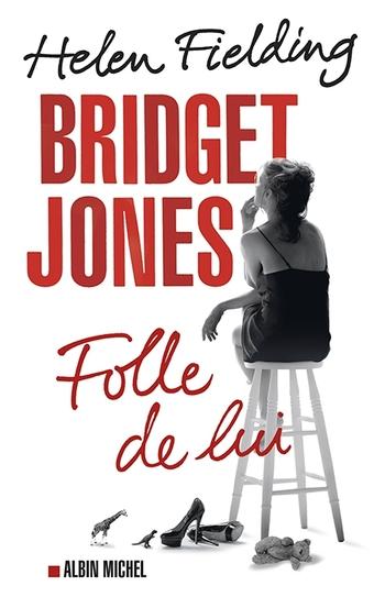 Bridget Jones 3- Folle de lui - Hellen Fielding