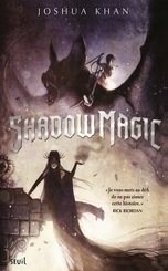 Shadow magic, tome 1