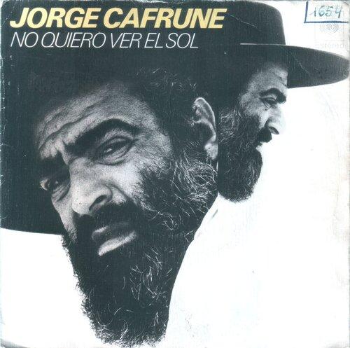 Jorge Cafrune - No Quiero Ver El Sol