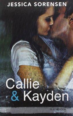 Callie & Kayden – Tome 1 écrit par Jessica Sorensen