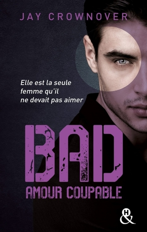 Bad, tome 3 : Amour  (Jay Crownover)