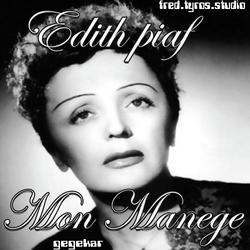 Mon manege a moi de ..Edith Piaf