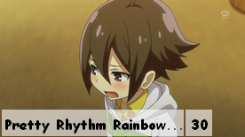 Pretty Rhythm Rainbow Live 30