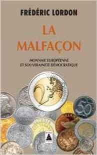 La malfaçon (Frédéric LORDON)
